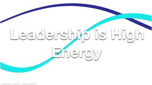 Leadership is High Energy