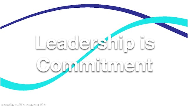 Leadership is Commitment