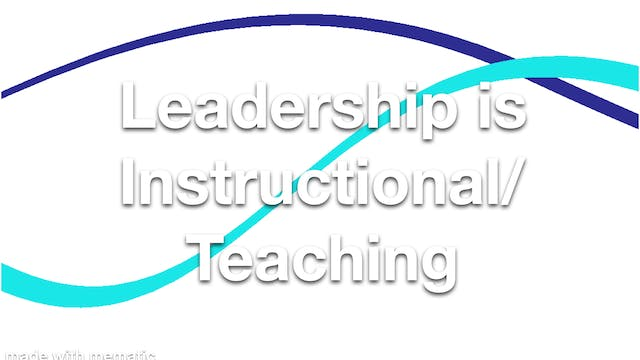 Leadership is Instructional Teaching