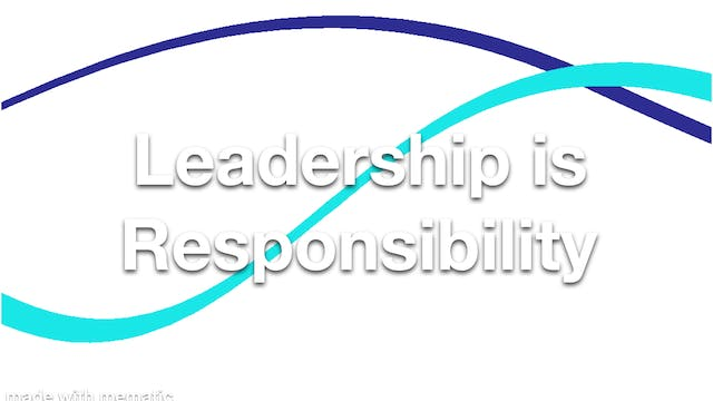 Leadership is Responsibility