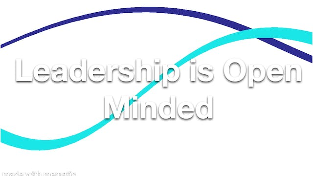 Leadership is Open Minded