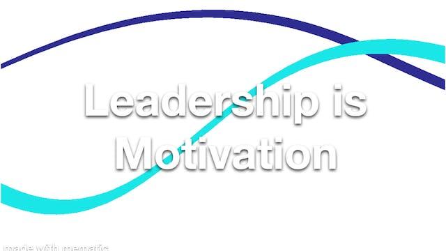 Leadership is Motivation
