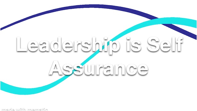 Leadership is Self Assurance