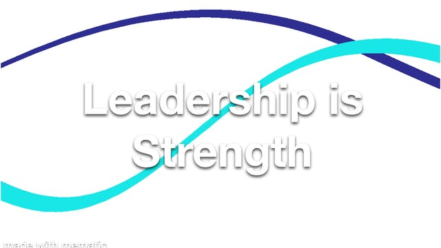 Leadership is Strength