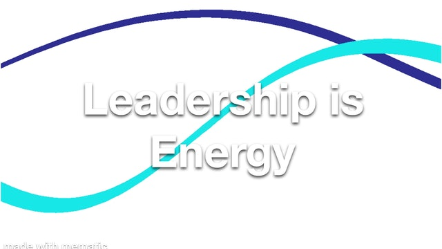 Leadership is Energy