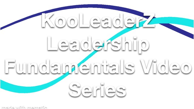 KooLeaderZ Leadership Fundamentals Video Series