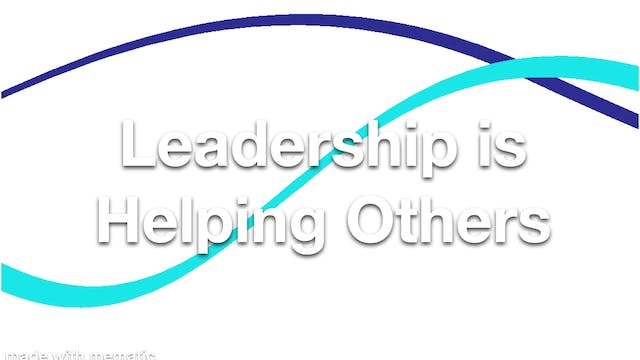 Leadership is Helping Others