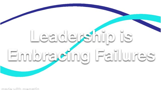Leadership is Embracing Failures