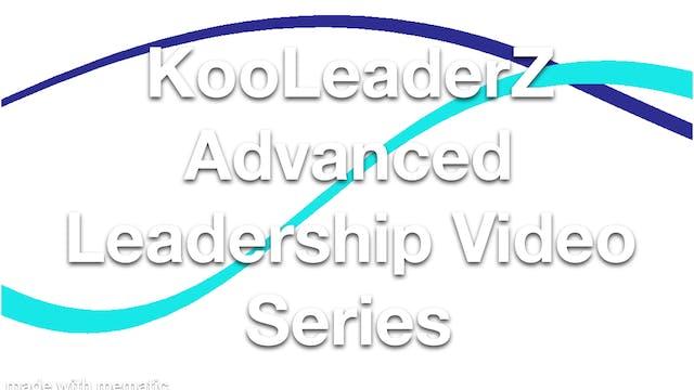 KooLeaderZ Advanced Leadership Video Series