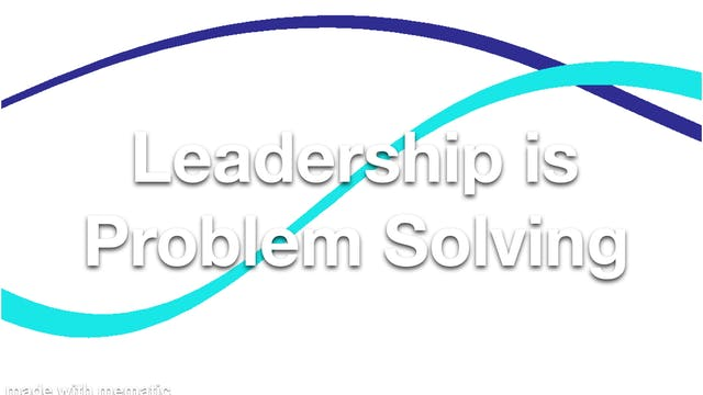 Leadership is Problem Solving
