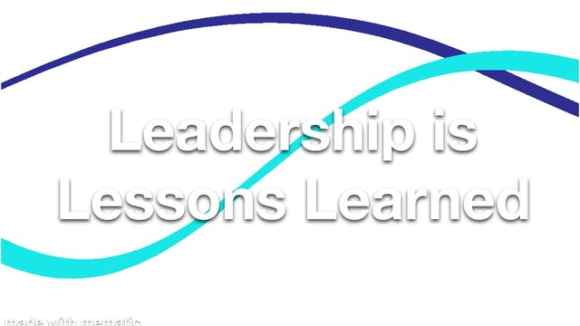 Leadership is Lessons Learned