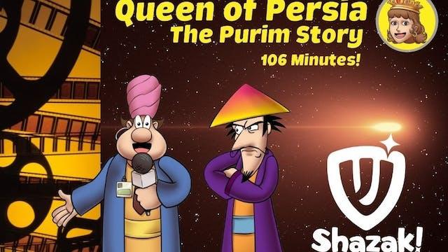 Shazak! Queen Of Persia: The Purim Story