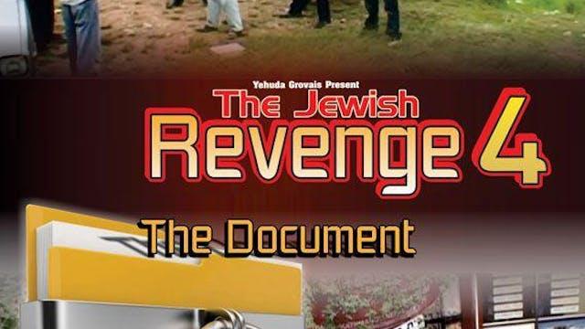Jewish Revenge 4: The Document