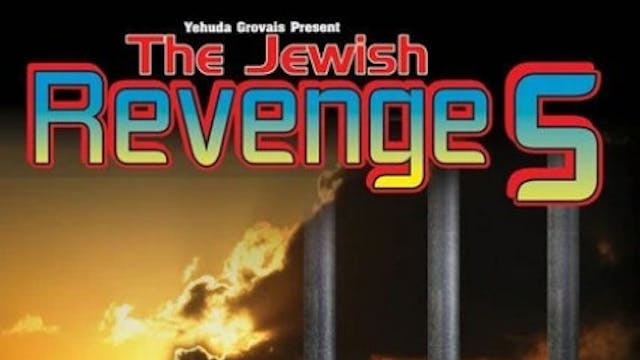 Jewish Revenge 5: Escaping From a Spi...