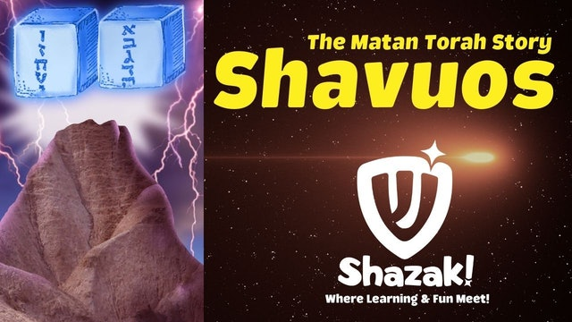 Shazak! Shavuos: The Matan Torah Story
