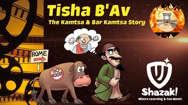 Shazak! Tisha B'av: The Story of Kamtsa and Bar Kamtsa