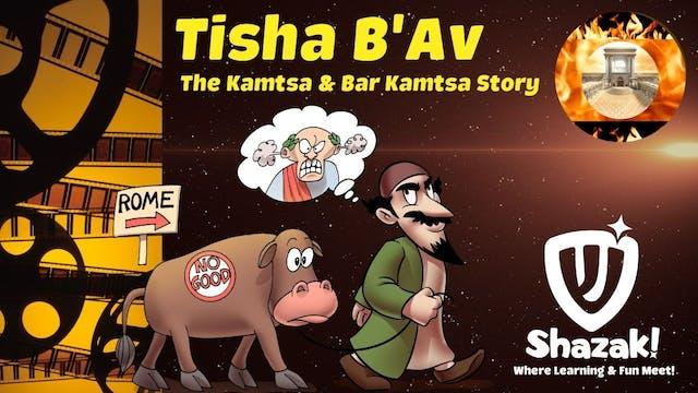 Shazak! Tisha B'av: The Story of Kamt...
