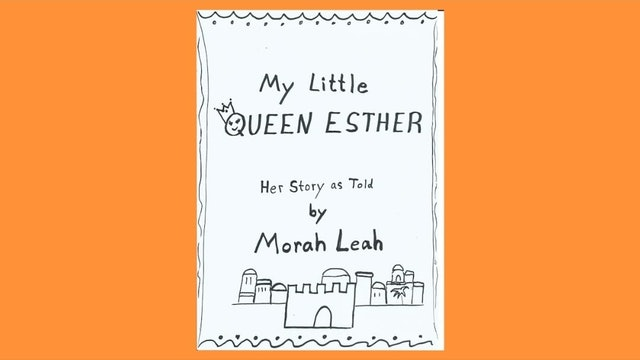 Morah Leah My Little Queen Esther Purim Story