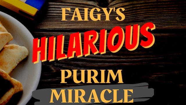 Faigy's Hilarious Purim Miracle!