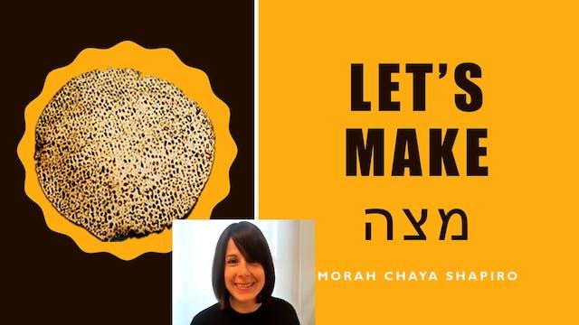 Let's Make Matzah With Morah Chaya