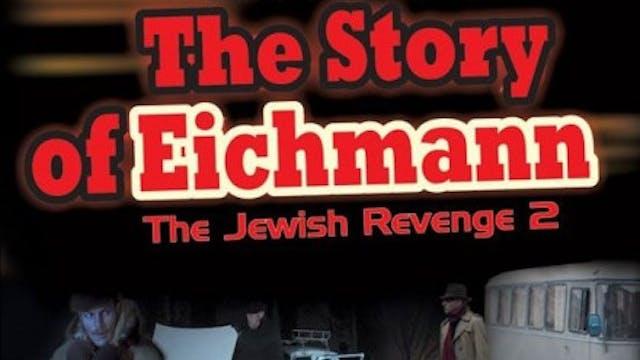 Jewish Revenge 2: The Story of Eichma...