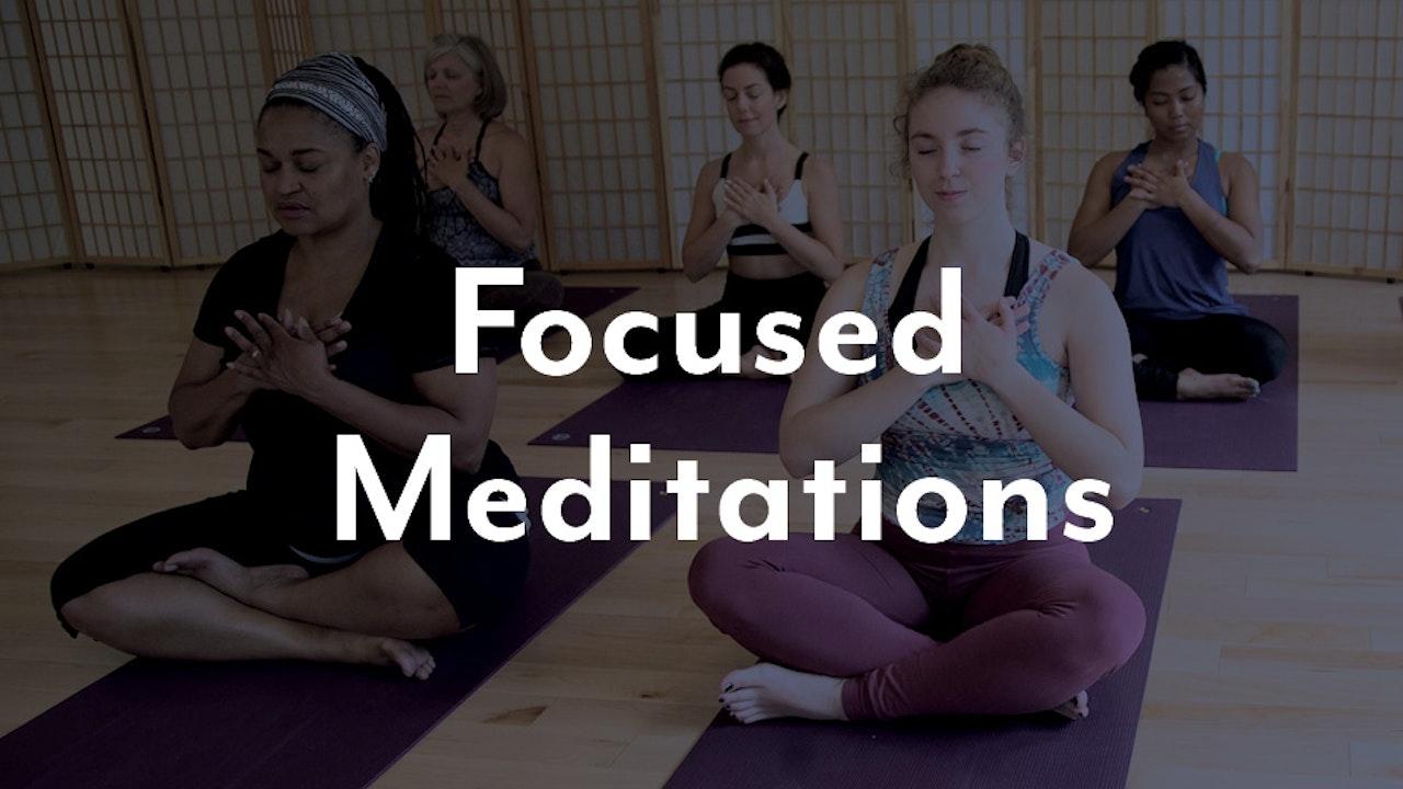 Focused Meditations