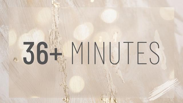 36+ Minutes