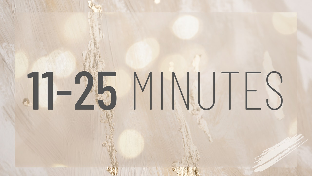 11-25 Minutes