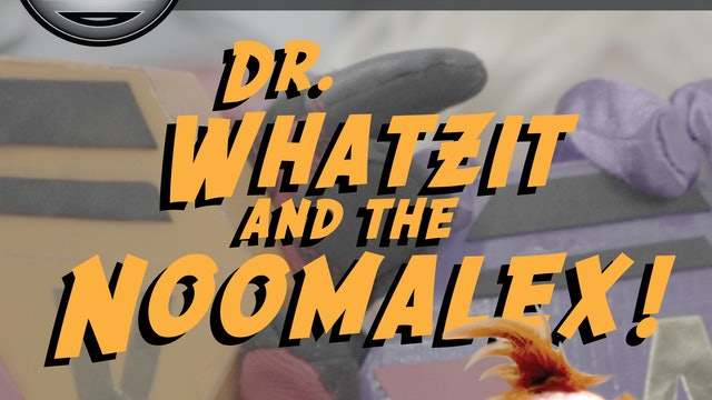 FEATURE : The VALUE Agents : Episode 2: Dr. Whatzit and the Noomalex