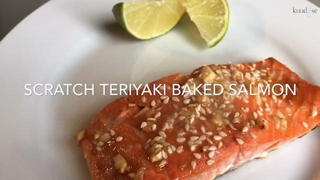 Scratch Teriyaki Baked Salmon (Recipe)
