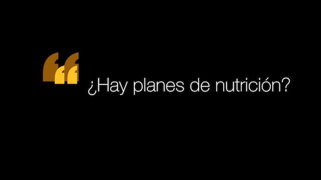 ¿Hay planes de nutrición?