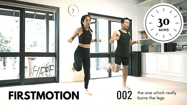 ep2. FirstMotion- 30 Minutes. The one which really burns the legs