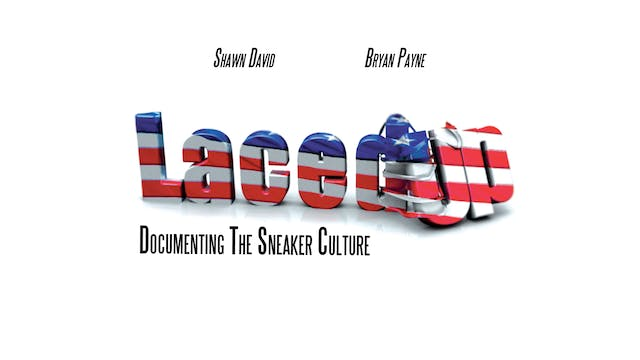 """Laced Up """"Documenting The Sneaker Culture"""""""