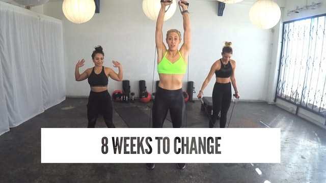 8 Weeks To Change
