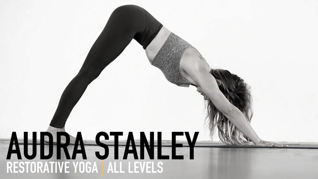 Restorative Yoga with Audra Stanley | Part 3