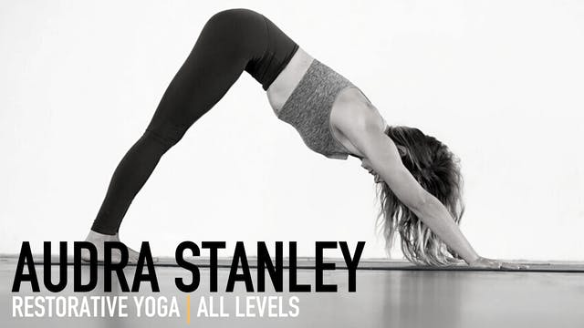Restorative Yoga with Audra Stanley |...