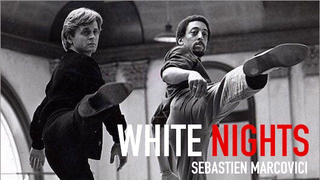"Movement in Film: ""White Nights"" 