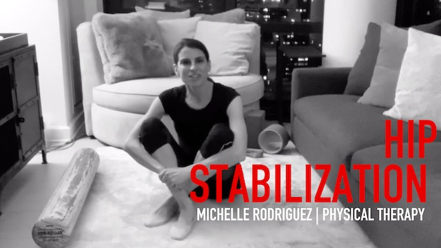 Physical Therapy: Michelle Rodriguez | Hip Stabilization