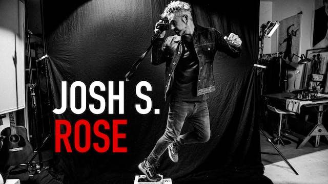 Josh S. Rose | Part 2: On Set