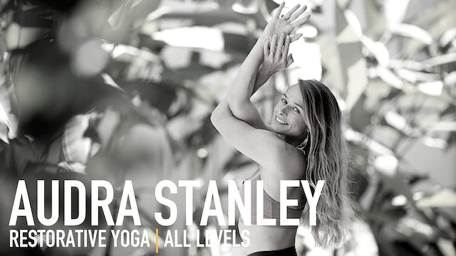 Restorative Yoga with Audra Stanley |...