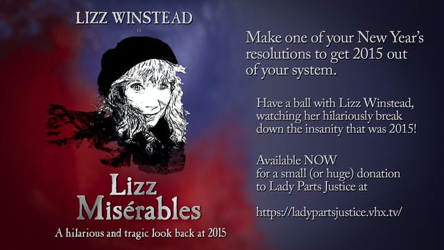 Lizz Miserables: A Hilarious and Tragic Look Back at 2015