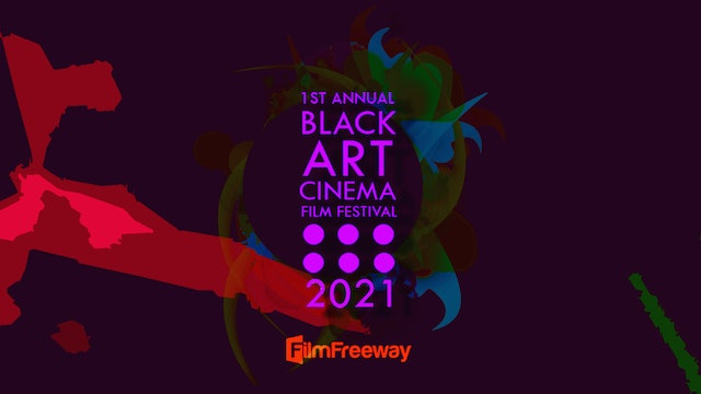 2021 Black Art Cinema Film Festival