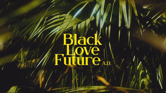 BLACK LOVE FUTURE, A.D. (2021)