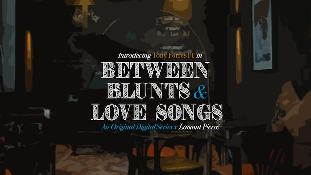 Between Blunts & Love Songs (2019)