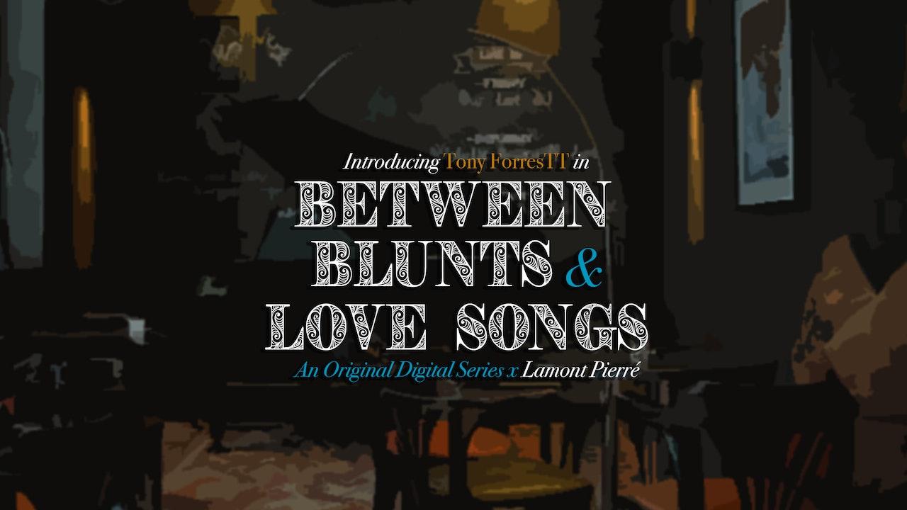 Between Blunts & Love Songs (2019)