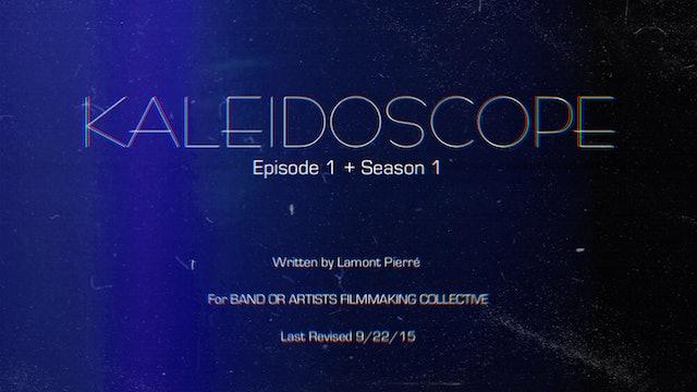 Kaleidoscope | Episode 1 Script.pdf