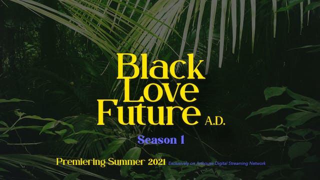 BLACK LOVE FUTURE, A.D. (2021)