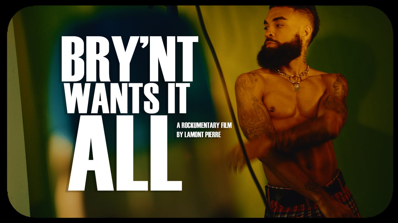 Bry'Nt Wants It All: A Docu-Series (2020)