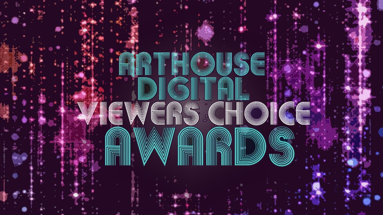 Arthouse Digital Annual Viewers Choice Awards
