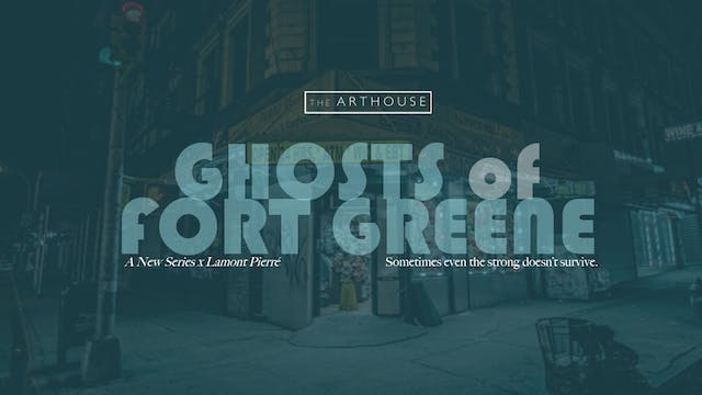 Ghosts of Fort Greene | Season 1 (2018)